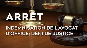 Indemnisation de l'avocat d'office déni de justice