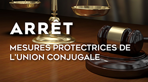 Mesures protectrices de l'union conjugale