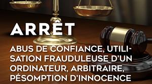 Abus de confiance utilisation frauduleuse d'un ordinateur arbitraire présomption d'innocence