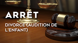 Divorce audition de l'enfant