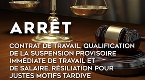Contrat de travail qualification de la suspension provisoire
