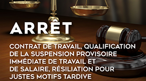 Contrat de travail qualification de la suspension provisoire