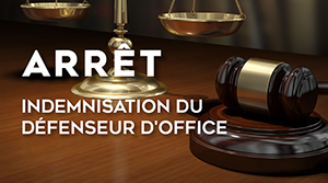 Indemnisation du défenseur d'office