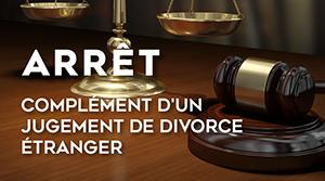 Complément d'un jugement de divorce étranger