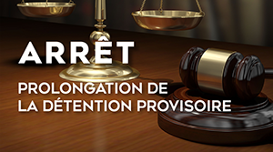 Prolongation de la détention provisoire